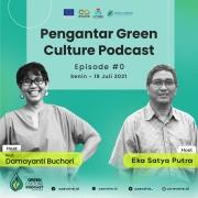 Pengantar Green Culture Podcast Episode #0